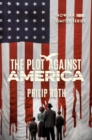 The Plot Against America : A Novel - eBook