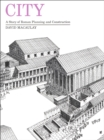 City : A Story of Roman Planning and Construction - eBook