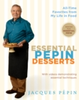Essential Pepin Desserts : 160 All-Time Favorites from My Life in Food - eBook