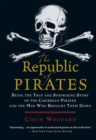 The Republic of Pirates : Being the True and Surprising Story of the Caribbean Pirates and the Man Who Brought Them Down - eBook