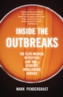 Inside the Outbreaks : The Elite Medical Detectives of the Epidemic Intelligence Service - eBook