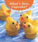 What's New, Cupcake? : Ingeniously Simple Designs for Every Occasion - eBook