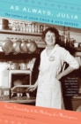 As Always, Julia : The Letters of Julia Child and Avis DeVoto - eBook