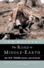 The Road to Middle-Earth : How J. R. R. Tolkien Created a New Mythology - eBook
