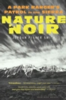 Nature Noir : A Park Ranger's Patrol in the Sierra - eBook