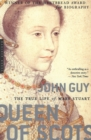 Queen of Scots : The True Life of Mary Stuart - eBook