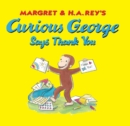 Curious George Says Thank You - eBook
