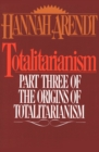 Totalitarianism : Part Three of The Origins of Totalitarianism - eBook
