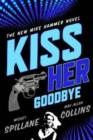Kiss Her Goodbye : An Otto Penzler Book - eBook