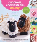 Cupcakes, Cookies & Pie, Oh, My! - eBook