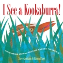 I See a Kookaburra! : Discovering Animal Habitats Around the World - eBook