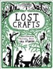 Lost Crafts: Rediscovering Traditional Skills - Book
