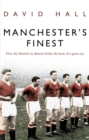 Manchester's Finest : How the Munich air disaster broke the heart of a great city - Book
