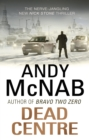 Dead Centre : (Nick Stone Thriller 14) - Book