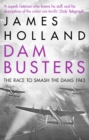 Dam Busters : The Race to Smash the Dams, 1943 - Book