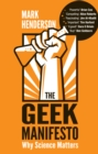 The Geek Manifesto : Why science matters - Book