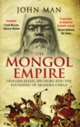 The Mongol Empire : Genghis Khan, his heirs and the founding of modern China - Book