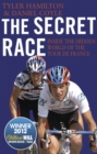 The Secret Race : Inside the Hidden World of the Tour de France: Doping, Cover-ups, and Winning at All Costs - Book