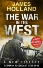 The War in the West - A New History : Volume 1: Germany Ascendant 1939-1941 - Book
