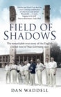 Field of Shadows : The English Cricket Tour of Nazi Germany 1937 - Book
