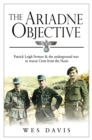 The Ariadne Objective : Patrick Leigh Fermor and the Underground War to Rescue Crete from the Nazis - Book