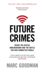 Future Crimes : Inside The Digital Underground and the Battle For Our Connected World - Book