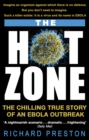 The Hot Zone : The Chilling True Story of an Ebola Outbreak - Book