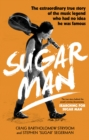 Sugar Man : The Life, Death and Resurrection of Sixto Rodriguez - Book