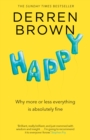 Happy : Why More or Less Everything is Absolutely Fine - Book