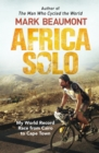 Africa Solo : My World Record Race from Cairo to Cape Town - Book