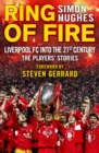 Ring of Fire : Liverpool into the 21st century: The Players' Stories - Book
