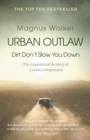 Urban Outlaw : Dirt Don't Slow You Down - Book