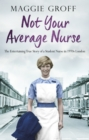 Not your Average Nurse : The Entertaining True Story of a Student Nurse in 1970s London - Book