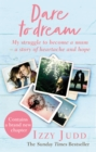 Dare to Dream : My Struggle to Become a Mum - A Story of Heartache and Hope - Book