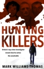 Hunting Killers : o Britain's top crime investigator reveals how he solves the unsolvable - Book