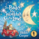 The Baby Who Wouldn't Go To Bed - Book