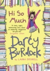 Darcy Burdock: Hi So Much. - Book