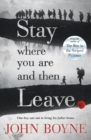 Stay Where You Are And Then Leave - Book
