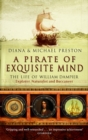A Pirate Of Exquisite Mind : The Life Of William  Dampier - Book
