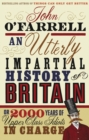 An Utterly Impartial History of Britain : (or 2000 Years Of Upper Class Idiots In Charge) - Book