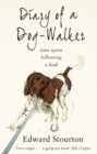 Diary of a Dog-walker : Time spent following a lead - Book