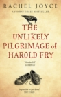 The Unlikely Pilgrimage Of Harold Fry : The uplifting and redemptive No. 1 Sunday Times bestseller - Book