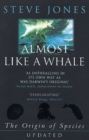 Almost Like A Whale : The Origin Of Species Updated - Book