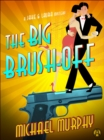 The Big Brush-off : A Jake & Laura Mystery - eBook