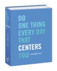 Do One Thing Every Day That Centers You : A Mindfulness Journal - Book