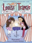Louise Trapeze Will NOT Lose a Tooth - eBook