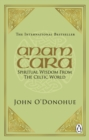 Anam Cara : Spiritual Wisdom from the Celtic World - Book