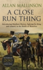 A Close Run Thing : (Matthew Hervey 1) - Book