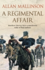 A Regimental Affair : (Matthew Hervey 3): A gripping and action-packed military adventure from bestselling author Allan Mallinson - Book