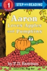 Aaron Loves Apples And Pumpkins Step Into Reading Lvl 1 - Book